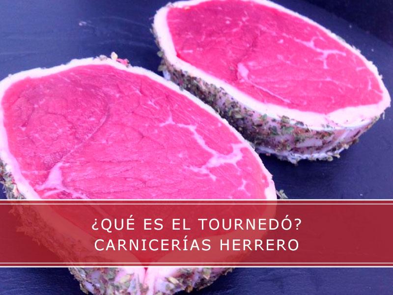 Qué es el tournedó Carnicerías Herrero