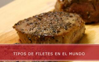 tipos de filetes en el mundo