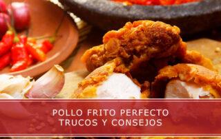 Pollo frito perfecto trucos y consejos