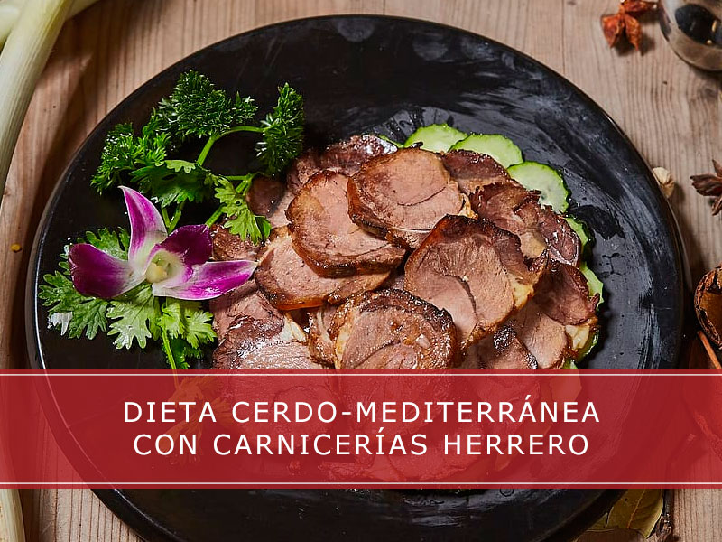 Dieta cerdo-mediterránea con Carnicerías Herrero