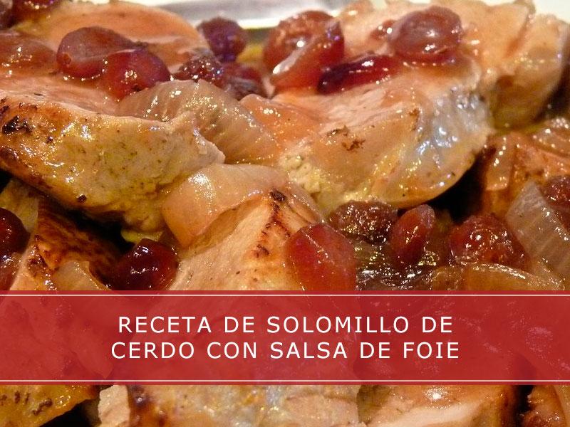 Solomillo de cerdo con salsa de foie
