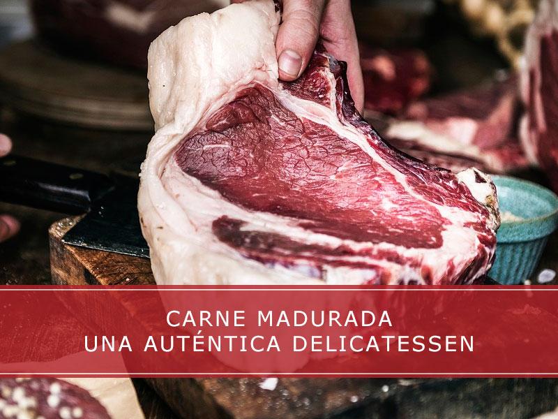Carne madurada: una auténtica delicatessen