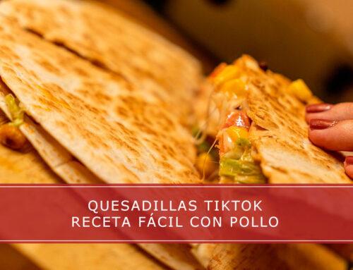 Quesadillas TikTok receta fácil con pollo