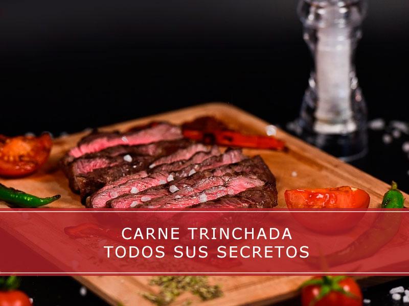 carne trinchada todos sus secretos - Carnicerías Herrero